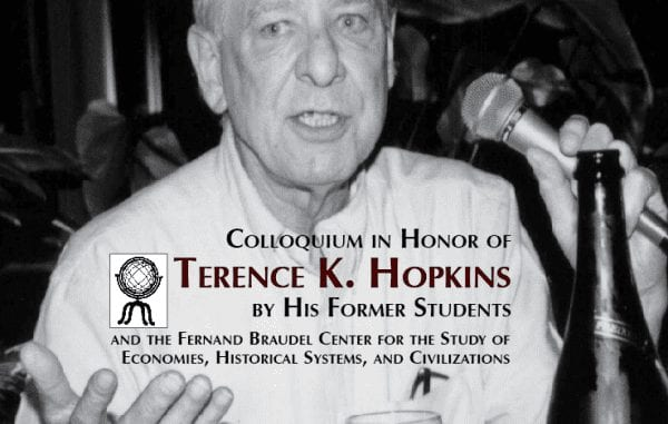 Mentoring, Methods, and Movements: Colloquium in Honor of Terence K. Hopkins by His Former Students and the Fernand Braudel Center for the Study of Economies, Historical Systems, and Civilizations Twentieth Anniversary Second Edition, Jan. 2017 Editors: Immanuel Wallerstein and Mohammad H Tamdgidi
