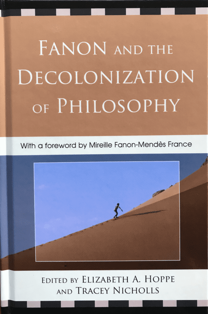 Decolonizing Selves: The Subtler Violences of Colonialism and Racism in Fanon, Said, and Anzaldúa
