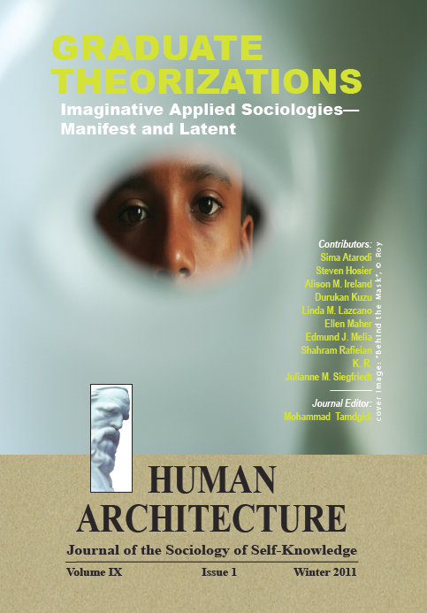 Graduate Theorizations: Imaginative Applied Sociologies—Manifest and Latent [Human Architecture: Journal of the Sociology of Self-Knowledge, IX, 1, 2011]