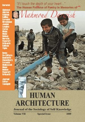 """""""If I touch the Depth of Your Heart … """" : The Human Promise of Poetry in Memories of Mahmoud Darwish HUMAN ARCHITECTURE Journal of the Sociology of Self-Knowledge Volume VII • Special Issue • 2009 Journal Editor: Mohammad H. Tamdgidi, UMass Boston"""
