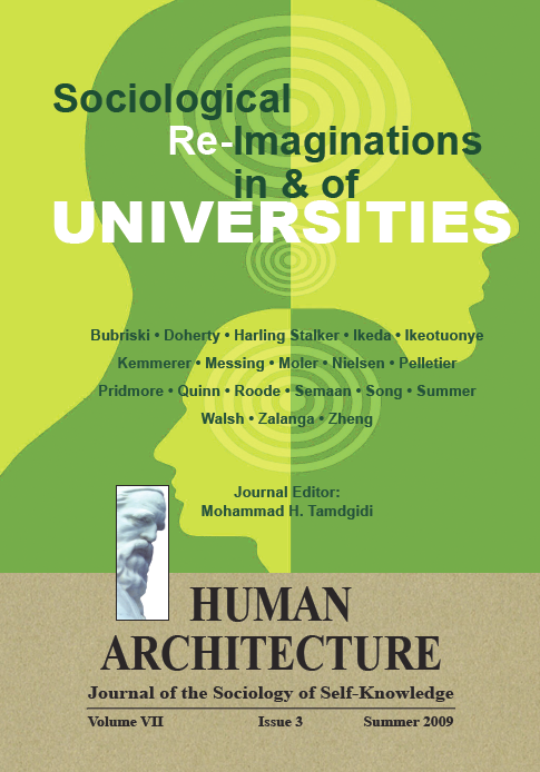 Sociological Re-Imaginations in & of Universities [Human Architecture: Journal of the Sociology of Self-Knowledge, VII, 3, 2009]