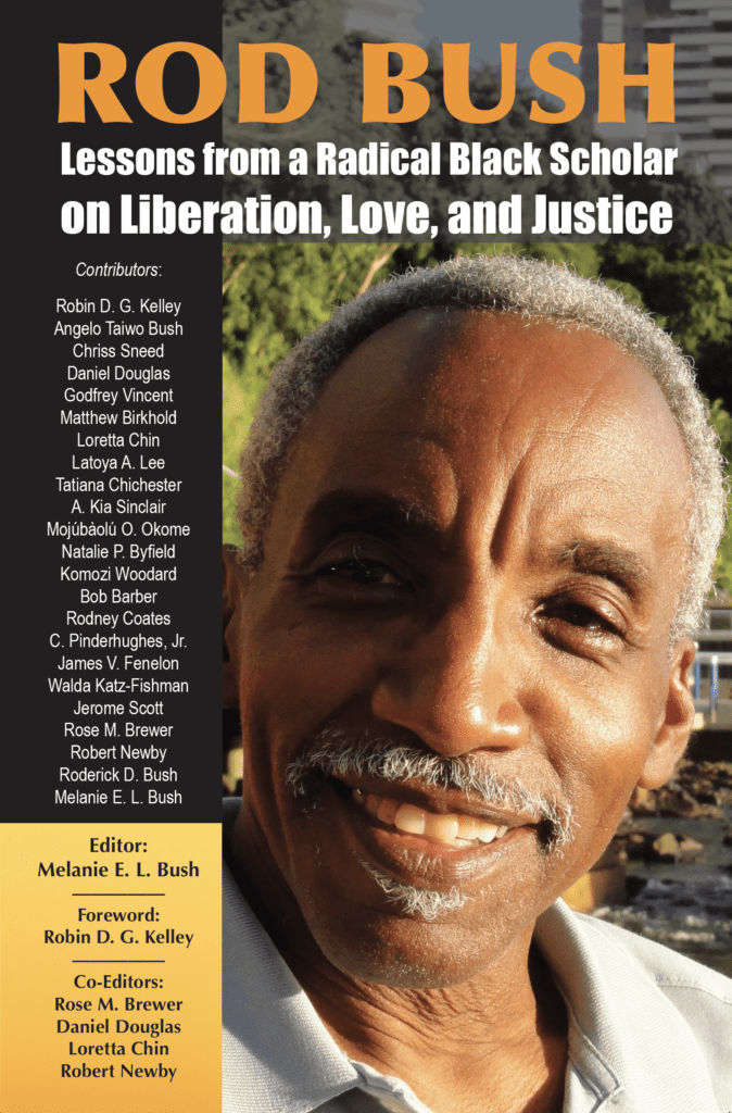Rod Bush: Lessons from a Radical Black Scholar on Liberation, Love, and Justice