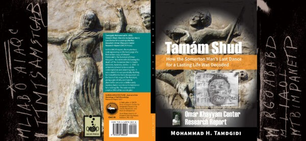 Tamám Shud: How the Somerton Man's Last Dance for a Lasting Life Was Decoded—Omar Khayyam Center Research Report — by Mohammad H. Tamdgidi